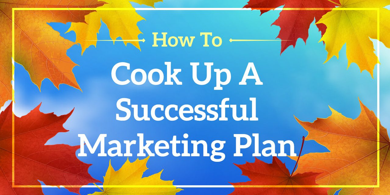 How To Cook Up A Successful Marketing Plan