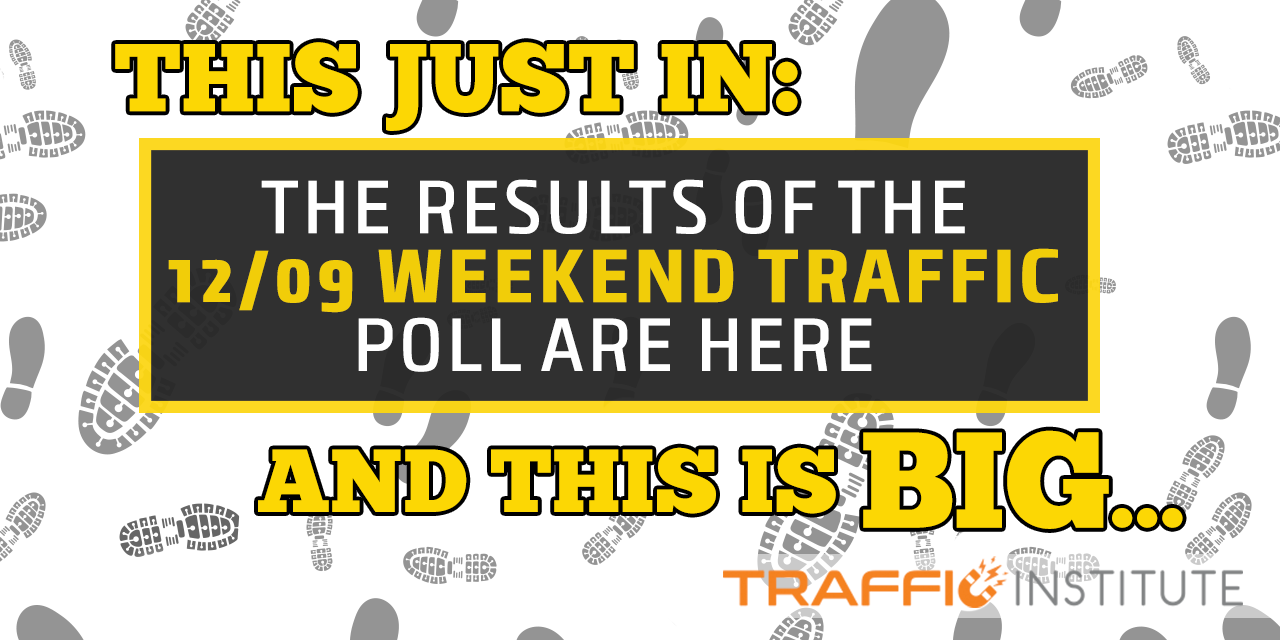 Here are the results of the Weekend Traffic Poll for December 9-11.