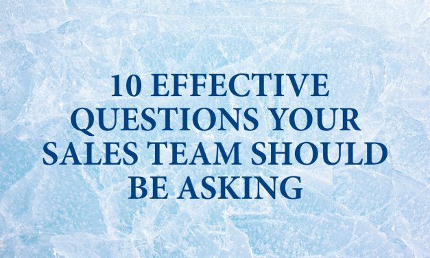 10 Effective Questions Your Sales Team Should Be Asking