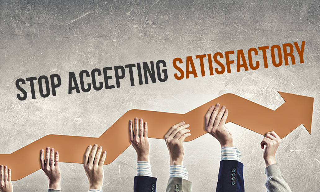 Stop Accepting Satisfactory