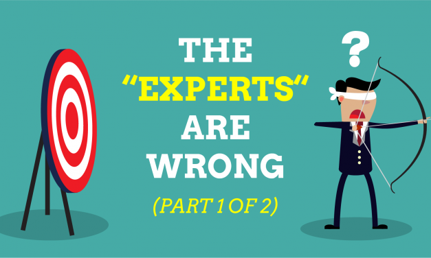 The Experts Are Wrong (Part 1 of 2)