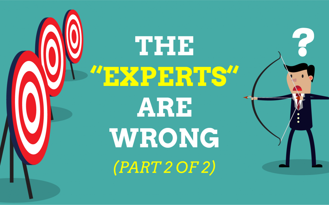 The Experts Are Wrong (Part 2 of 2)