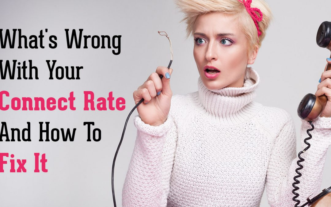 What's Wrong With Your Connect Rate And How To Fix It