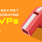 The Secret To Recruiting MVPs (Part 3 of 3)