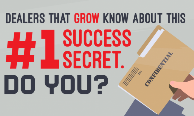 Dealers That Grow Know This Number One Success Secret. Do You?